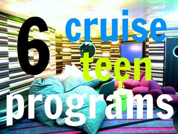 6 Popular Cruise Line Teen Programs