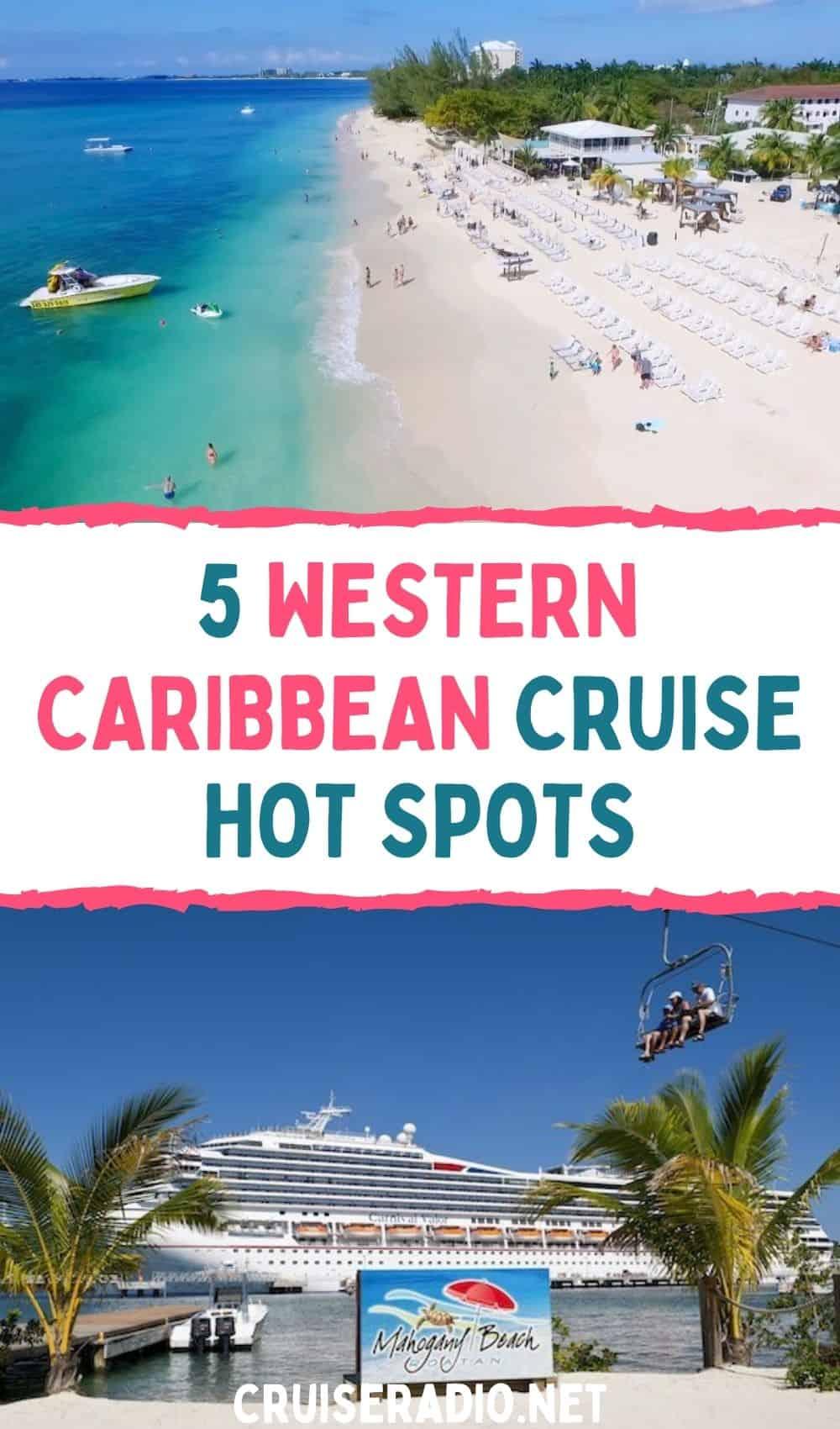 5 western caribbean cruise hot spots