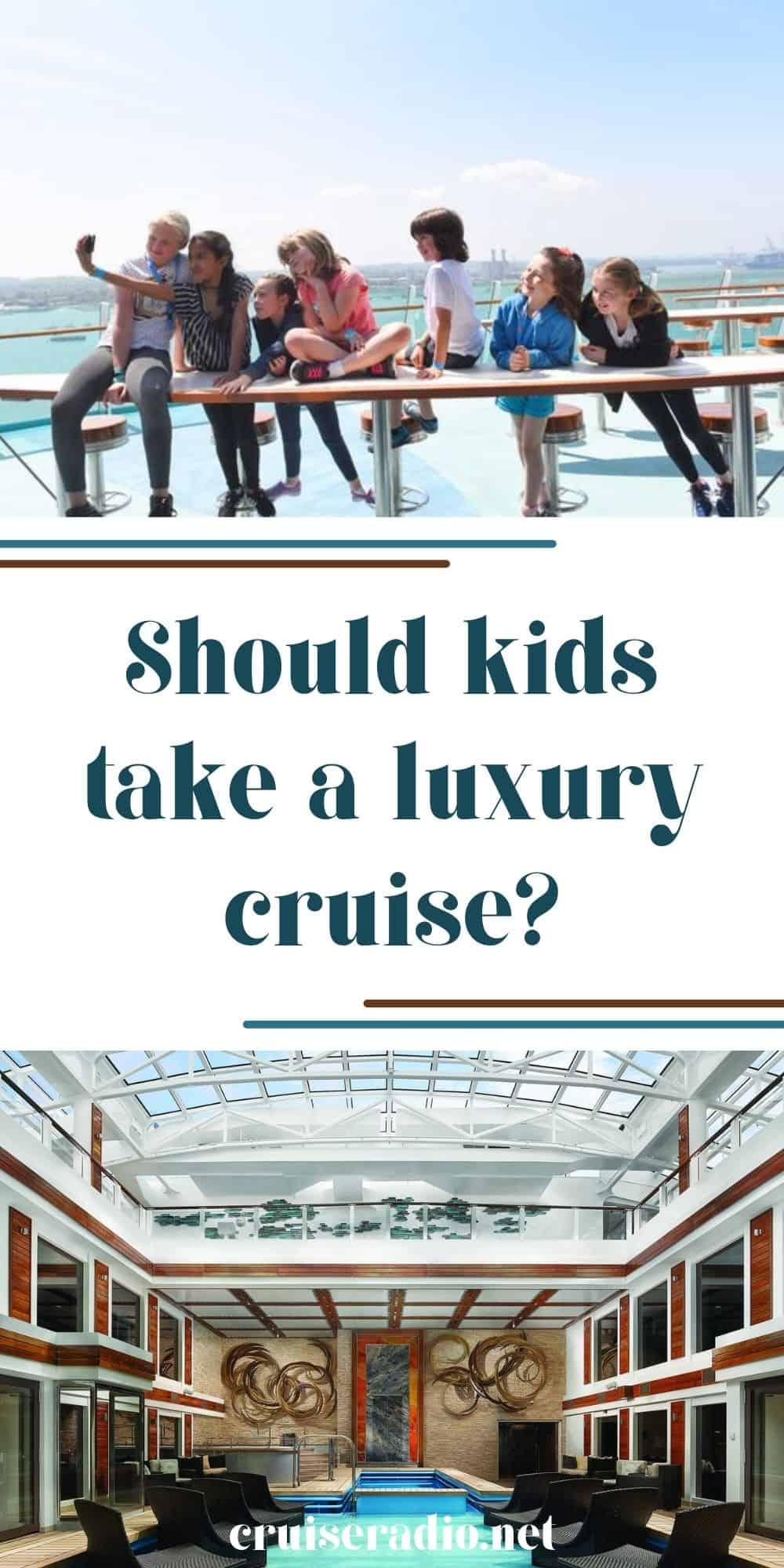 should kids take a luxury cruise?