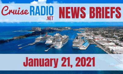 Cruise News Briefs – January 21, 2021 [VIDEO]