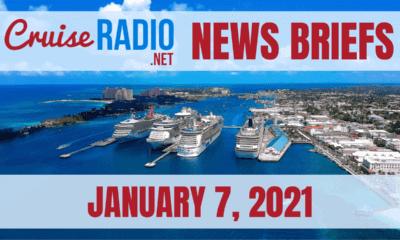 Cruise News Briefs — January 7, 2021 [VIDEO]