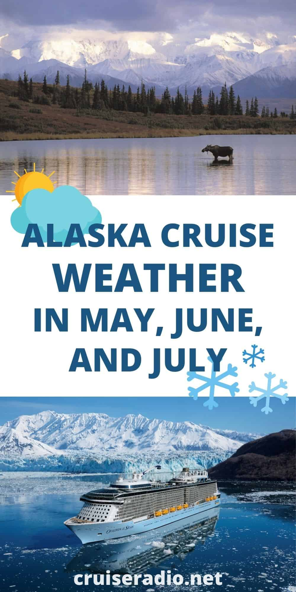 alaska cruise weather in may, june, and july pinterest