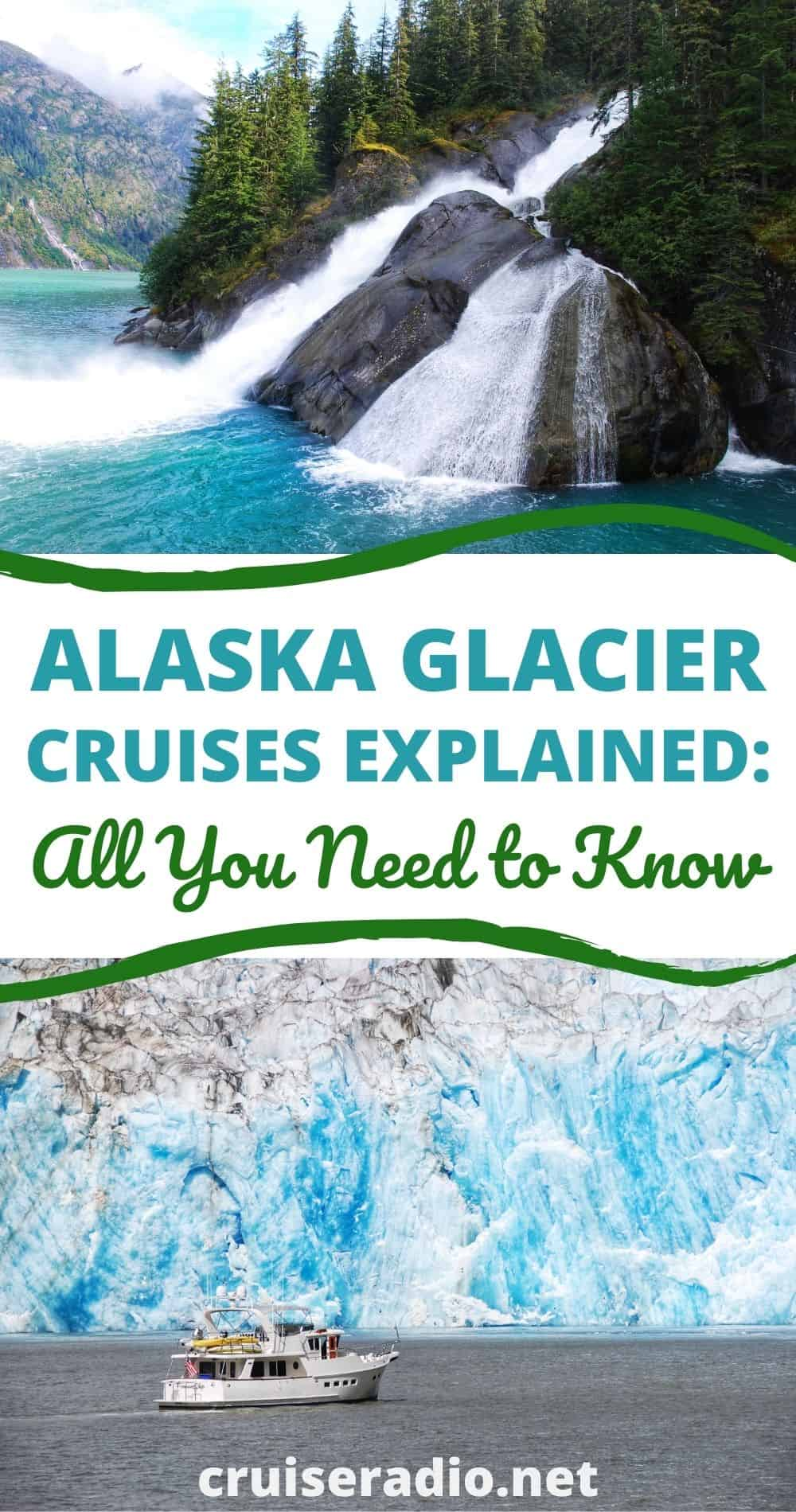 alaska glacier cruises explained: all you need to know