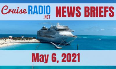 cruise radio news briefs may 6 2021
