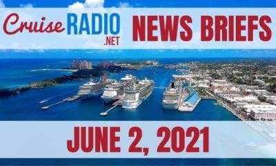 cruise radio news briefs june 2 2021