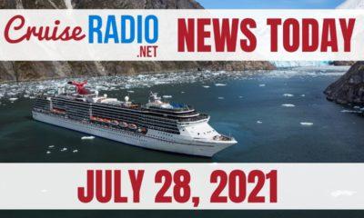 cruise radio news today july 28 2021