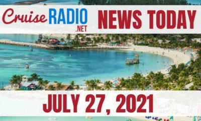 cruise radio news today july 27 2021