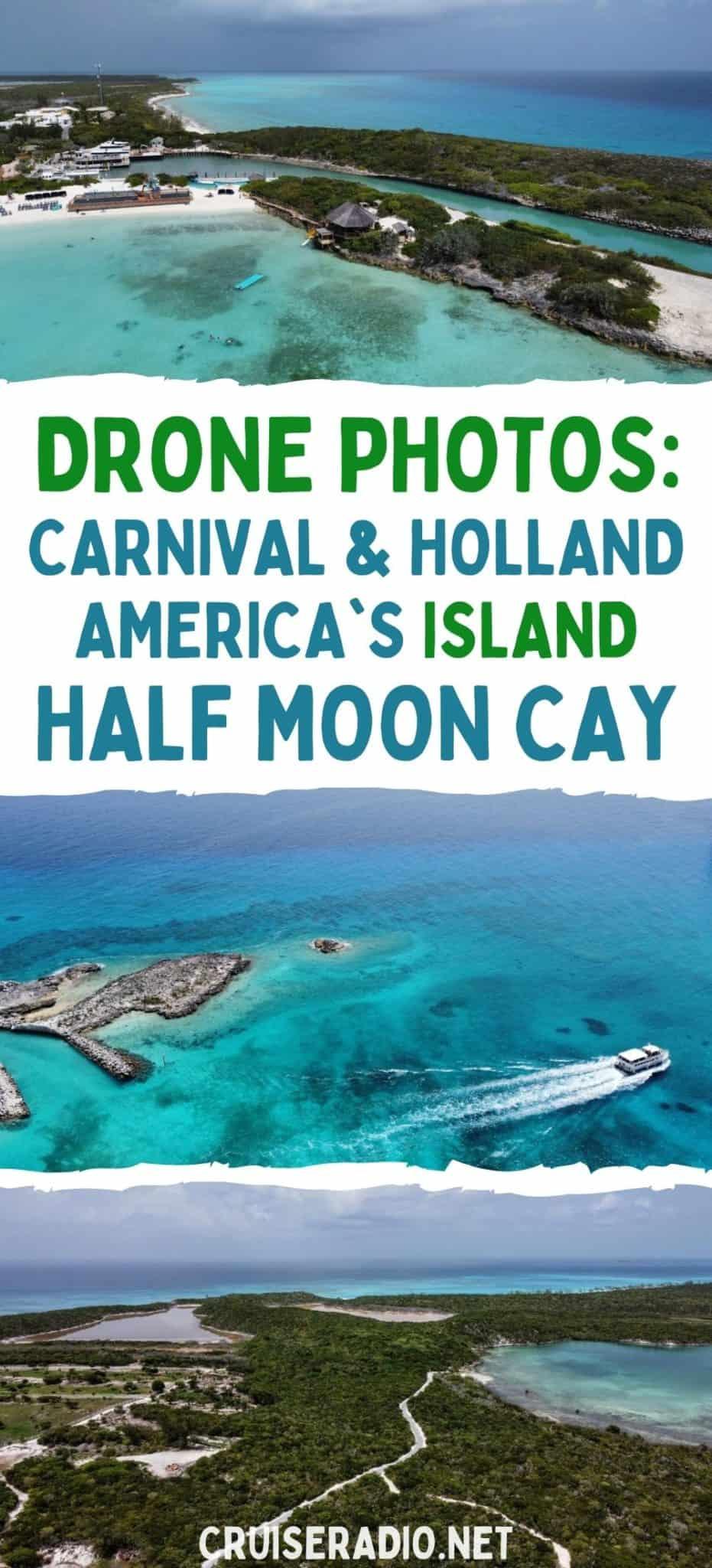 drone photos: carnival and holland america's island half moon cay