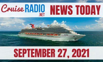 cruise radio news today september 27 2021